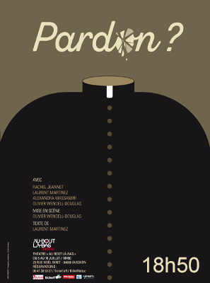 Pardon ? Ecrit par Laurent Martinez